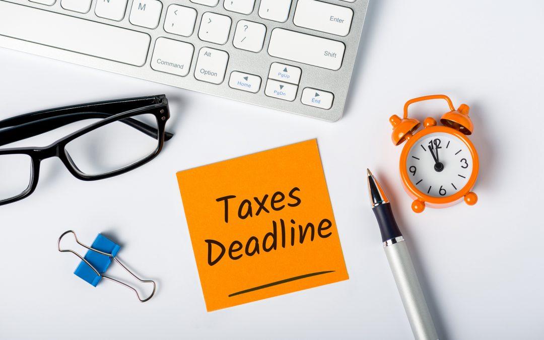 Deadlines, deadlines, lots of tax deadlines